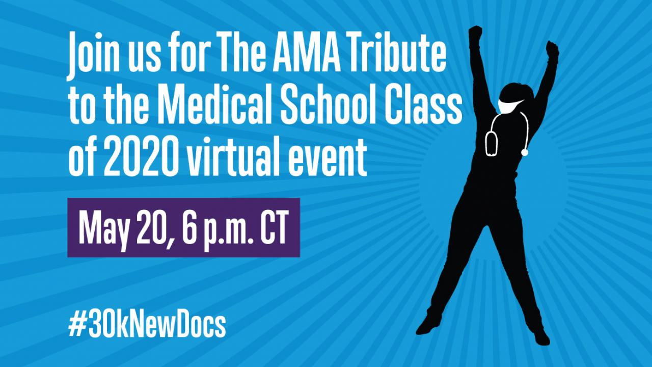 The AMA Tribute to the Medical School Class of 2020