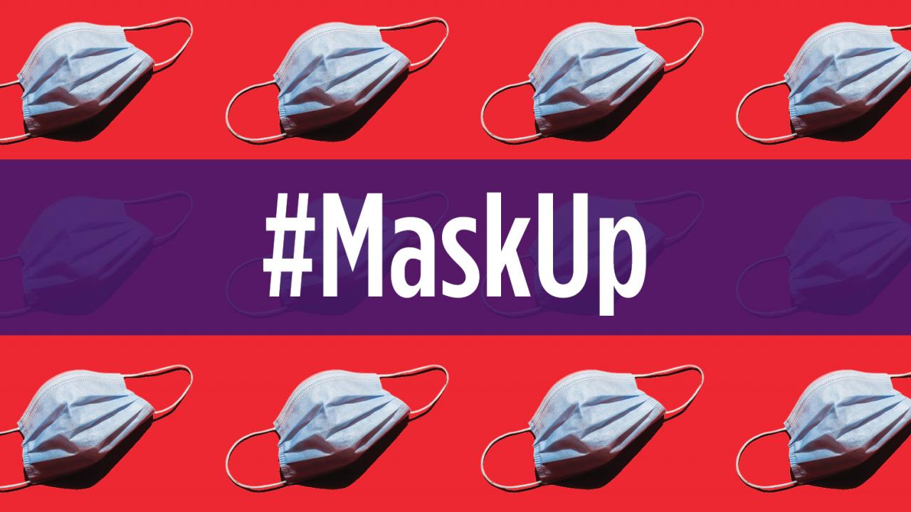 Want to defeat COVID-19? You can do your part when you #MaskUp