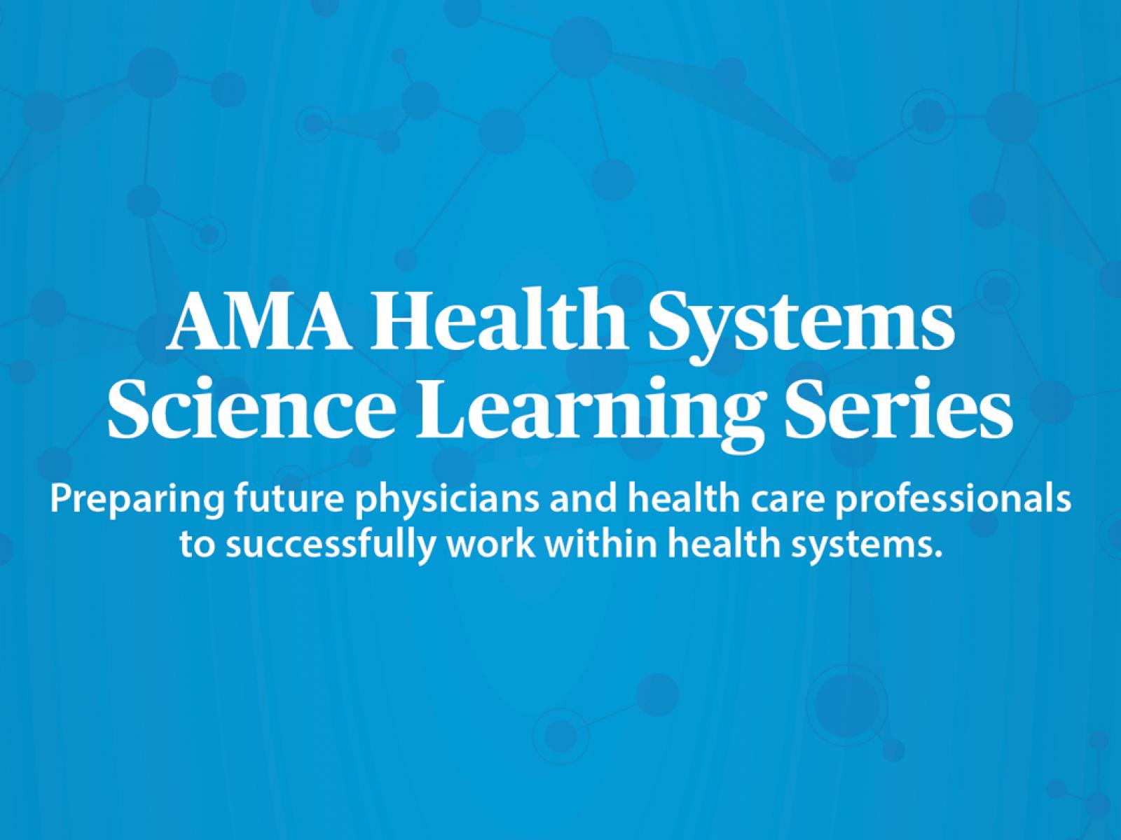 AMA Health Systems Science Learning Series graphic