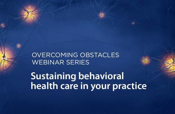 Behavioral Health Integration (BHI) Collaborative Overcoming Obstacles webinar series